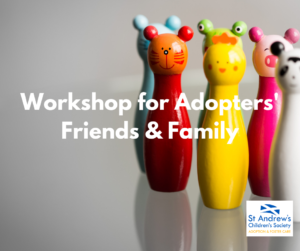 Workshop for Adopters' Friends & Family @ St Andrew's Children's Society